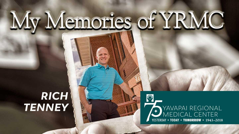 My Memories of YRMC: Rich Tenney, Part One • Yavapai Regional
